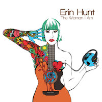 The Woman I Am — Erin Hunt