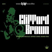 When BeBop Was King! — Clifford Brown