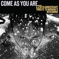 Come As You Are: A 20th Anniversary Tribute To Nirvana's 'Nevermind' — сборник