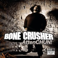 AttenCHUN! — Bone Crusher