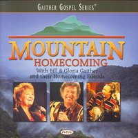 Mountain Homecoming - Volume 1 — Bill & Gloria Gaither