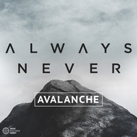 Avalanche - Single — Always Never