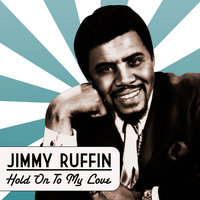 Jimmy Ruffin - Hold On To My Love — Jimmy Ruffin