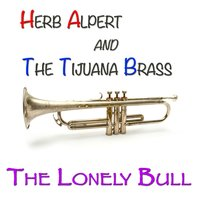 The Lonely Bull — Herb Alpert & The Tijuana Brass