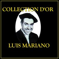 Collection d'Or Luis Mariano — Luis Mariano