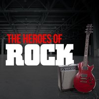 The Heroes of Rock — The Rock Heroes, Classic Rock, The Rock Heroes|Classic Rock