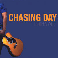 Truth & Will — Chasing Day