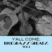 Y'all Come: Bluegrass Greats, Vol. 1 — сборник