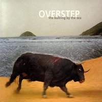 The Bullring By The Sea — Overstep