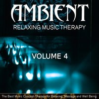 Ambient Relaxing Music Therapy, Vol. 4 — сборник