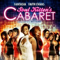 The Soul Kittens Cabaret — Faith Evans, Terrell Carter, Nicci Gilbert, Dave Tolliver, Fantasia Barrino, Tondy Gallant