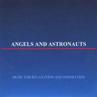 Music for relaxation and inspiration — Angels and Astronauts