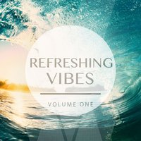 Refreshing Vibes, Vol. 1 — сборник