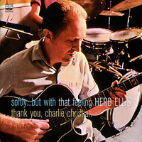 Softly but with that Feeling - Thank You, Charlie Christian — Herb Ellis