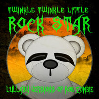 Lullaby Versions of Rob Zombie — Twinkle Twinkle Little Rock Star