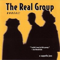 Unreal — The Real Group