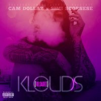 Klouds (Reloaded) — Cam Dollaz, Simi Scorsese