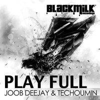 Play Full — Joob deejay, Techoumin, Joob deejay, Techoumin