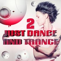 Just Dance and Trance, Vol. 2 — сборник