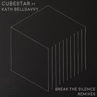 Break The Silence Feat. Kath Bellsavvy — Cubestar