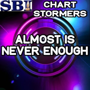 Chart stormers - Almost Is Never Enough