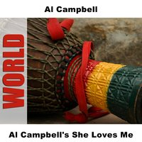 Al Campbell's She Loves Me — Al Campbell