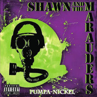 Pumpa-Nickel — Shawn and the Marauders