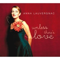 Unless There's Love — Anna Lauvergnac