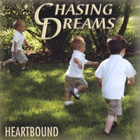 Chasing Dreams — Heartbound
