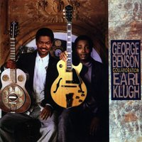 Collaboration — George Benson, Earl Klugh, George Benson And Earl Klugh