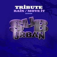 Rain / Move It — Tribute