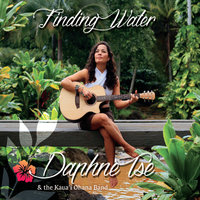 Finding Water — Daphne Tse & The Kaua'i Ohana Band