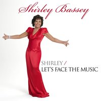 Shirley Bassey: Shirley / Let's Face the Music — Shirley Bassey, Ирвинг Берлин