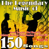 The Legendary Music of Sarah Vaughan, Nat King Cole, Coleman Hawkins, Eddie Condon and Other Hits, Vol. 8 — Джордж Гершвин
