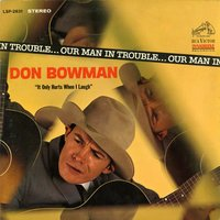 Our Man in Trouble — Don Bowman