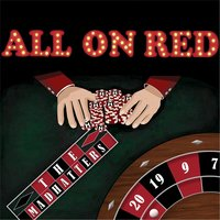 All On Red — The MadHatters