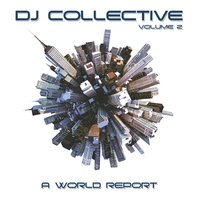 DJ Collective: A World Report, Vol. 2 — сборник