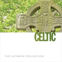 The Ultimate Collection - Celtic — сборник