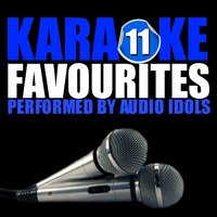 Karaoke Favourites, Vol. 11 — Audio Idols
