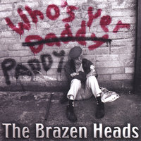 Who's Yer Paddy — The Brazen Heads
