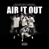 Air It Out — James West, Dollasign Green, Pooh Pistols, Bg Bad Ass, G Mula