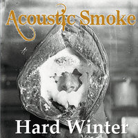 Hard Winter — Acoustic Smoke