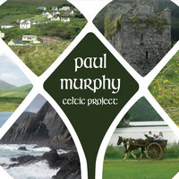 Paul Murphy Celtic Project — Paul Murphy Celtic Project