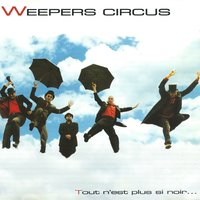 Tout n'est plus si noir — Weepers Circus