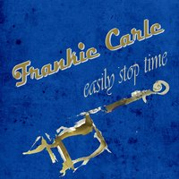 Easily Stop Time — Frankie Carle
