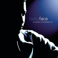 A Collection Of His Greatest Hits — Babyface