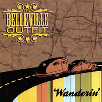Wanderin' — The Belleville Outfit