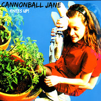 Knees Up! — Cannonball Jane