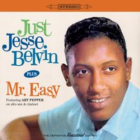 Just Jesse Belvin + Mr. Easy — Jesse Belvin