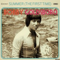 Summer (The First Time) — Bobby Goldsboro
